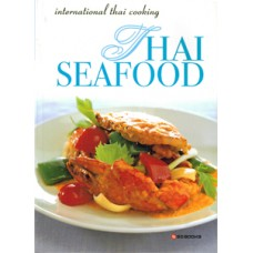 Thai Seafood (International Thai Cooking Series), Sangdad Books