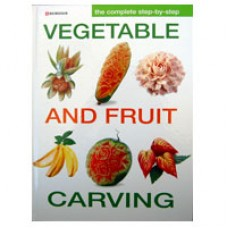 Complete Step by Step Vegetable n Fruit Carving book